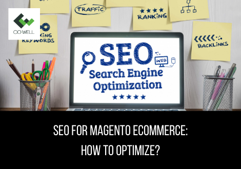 SEO FOR MAGENTO ECOMMERCE: HOW TO OPTIMIZE?