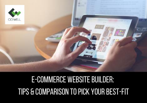 E-COMMERCE WEBSITE BUILDER: TIPS & COMPARISON TO PICK YOUR BEST-FIT