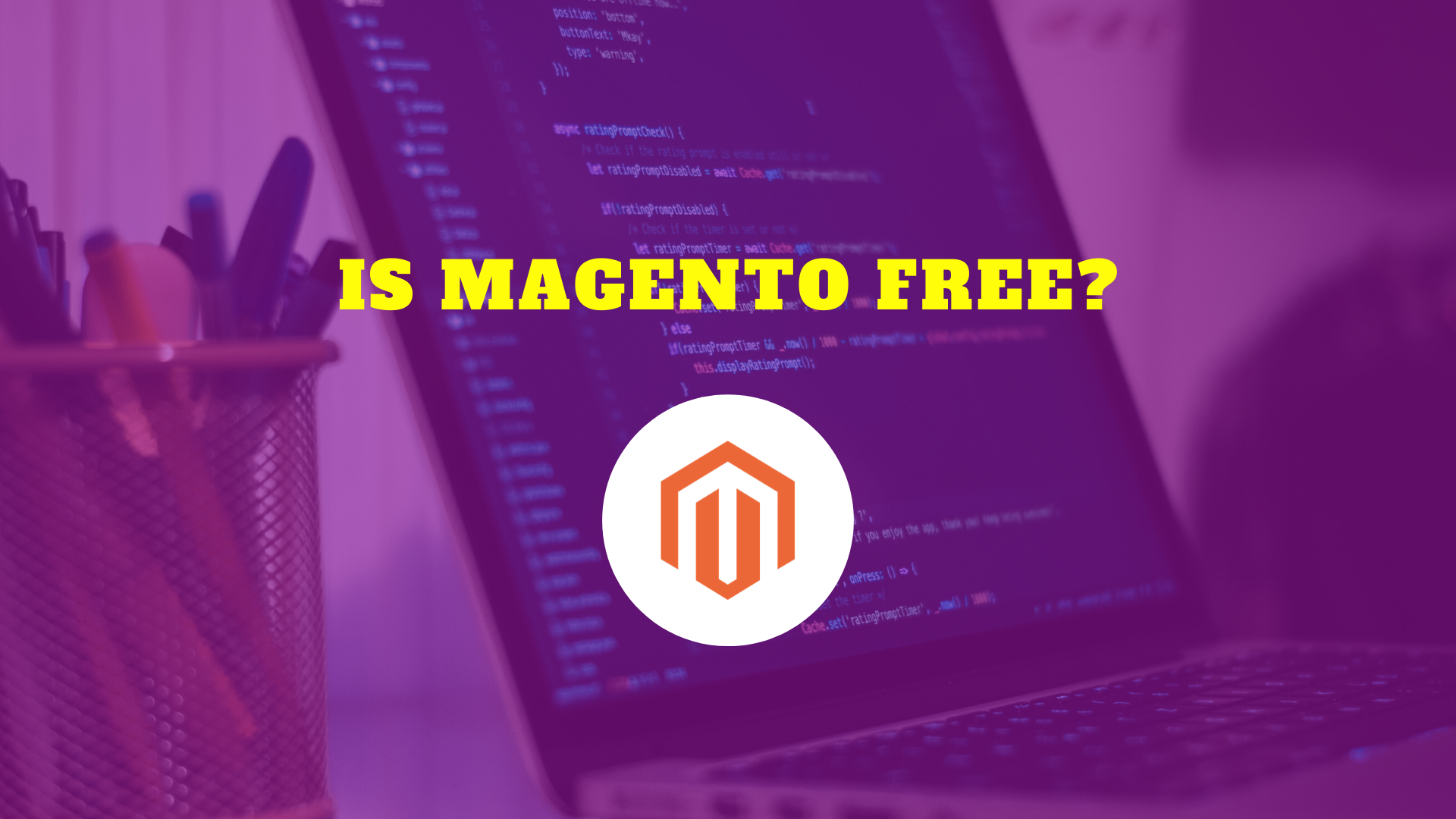 IS MAGENTO FREE?