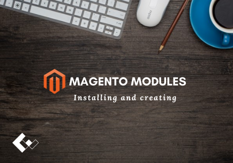 MAGENTO MODULE: INSTALLING AND CREATING