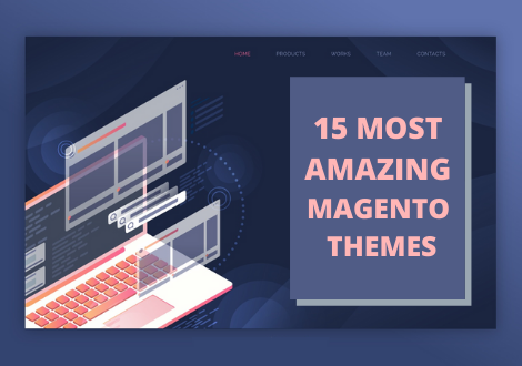 15 MOST AMAZING MAGENTO THEMES IN MARCH 2020