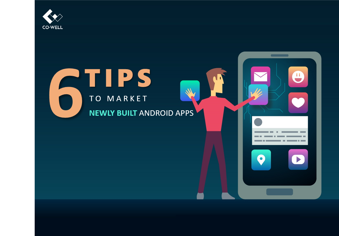 6 TIPS TO MARKET A NEWLY BUILT ANDROID APP