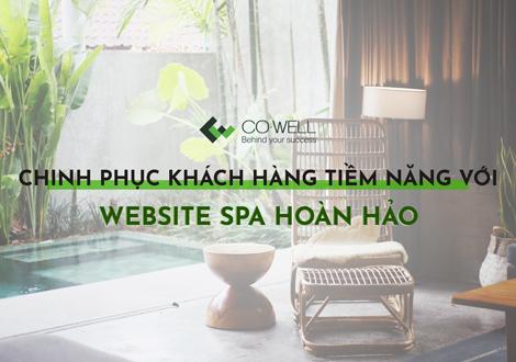 CHINH PHỤC KHÁCH HÀNG TIỀM NĂNG BẰNG WEBSITE SPA HOÀN HẢO