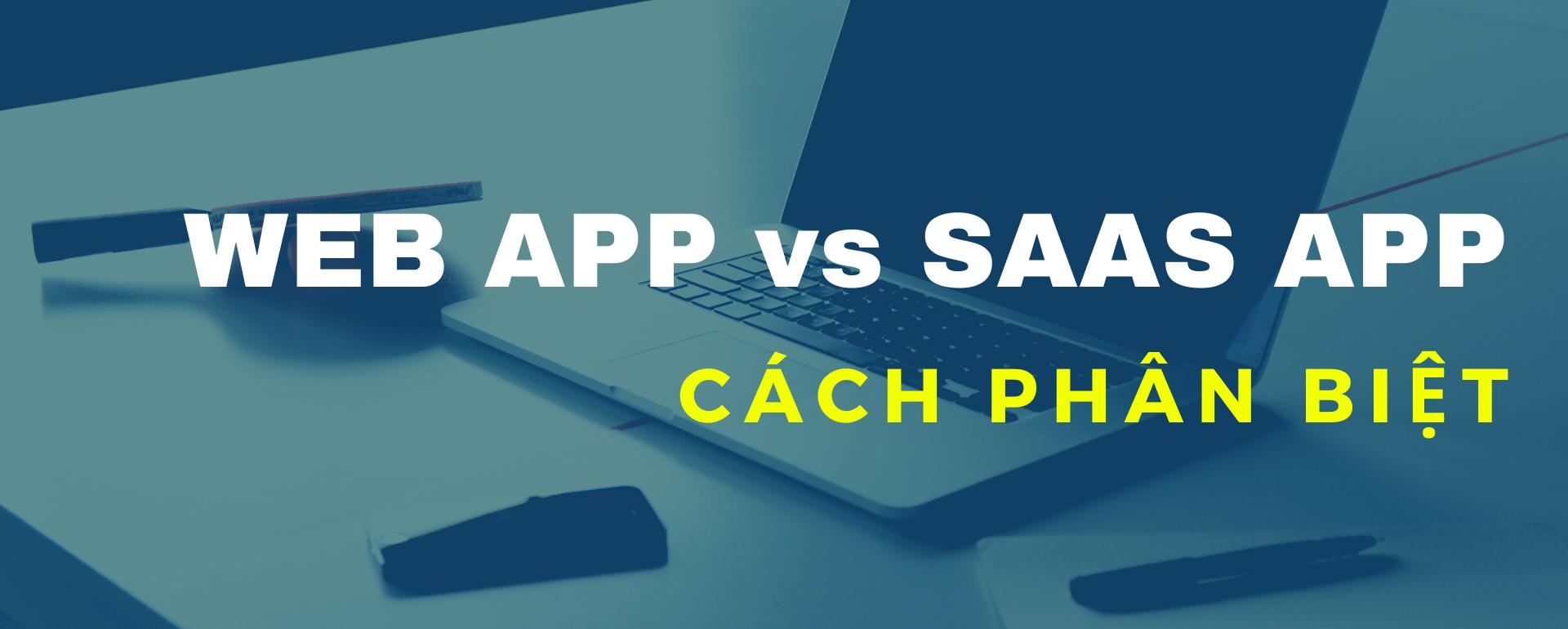 WEB APP vs SAAS APP