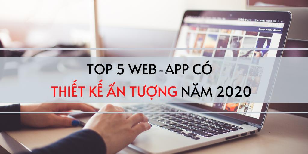 TOP 5 WEB-APP CÓ THIẾT KẾ ẤN TƯỢNG NĂM 2020
