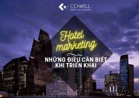HOTEL MARKETING: NHỮNG ĐIỀU CẦN BIẾT KHI TRIỂN KHAI