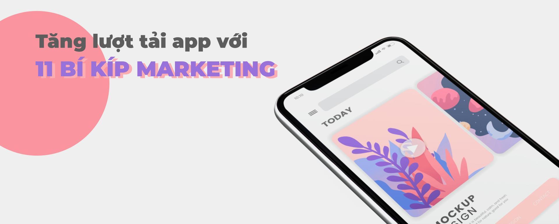 tang luot tai app voi 11 bi kip marketing 5