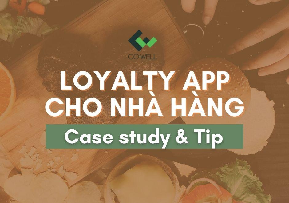 LOYALTY APP CHO NHÀ HÀNG: CASE STUDY & TIPS
